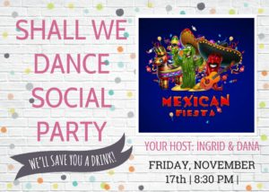 Social Party! Mexican Fiesta. November 17 th!